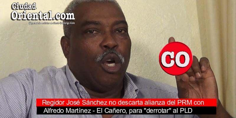 """Photo of El regidor José Sánchez no descarta alianza del PRM con El Cañero para """"derrotar"""" … al PLD"""